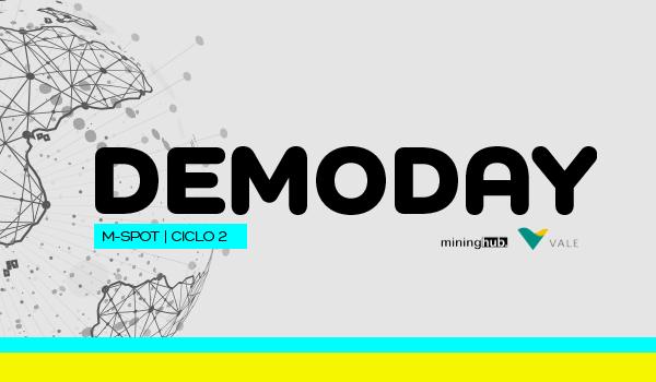 Está chegando o Demoday do M-SPOT Ciclo 2 - Edição Vale!